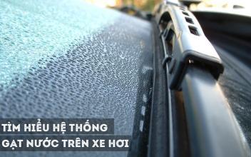 Tìm hiểu hệ thống gạt nước của xe ô tô